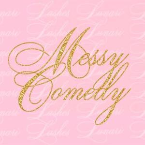 MESSY-COMEDY