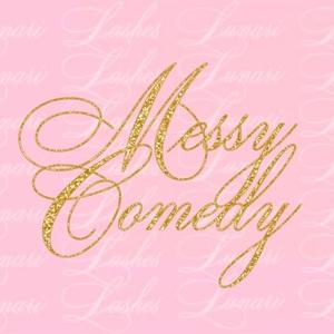 MESSY-COMEDY