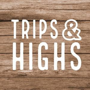 Trips and highs