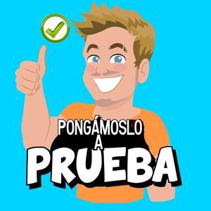 Pongámoslo a Prueba