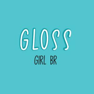 gloss girl br   by gaab