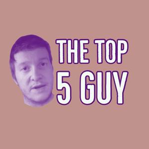 The Top 5 Guy